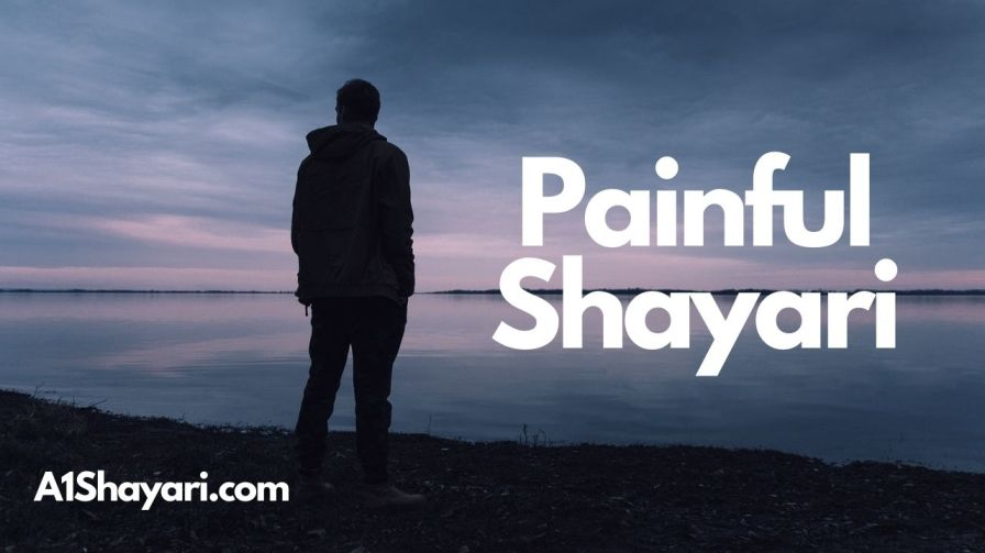 [Top 50+] Painful Shayari [दर्द भरी शायरी, पेनफुल शायरी]
