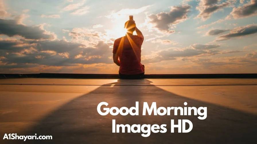 [Best 100+] Good Morning Images HD [Morning Wishes]